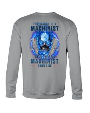 Until the real Machinist shows up Crewneck Sweatshirt thumbnail