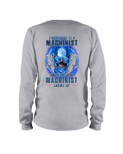 Until the real Machinist shows up Long Sleeve Tee thumbnail