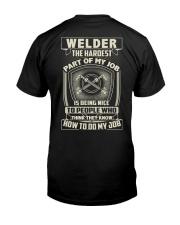 Welder: Hardest part of my job Classic T-Shirt back