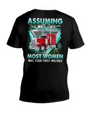 Trucker:Assuming I am like most women is a mistake V-Neck T-Shirt thumbnail