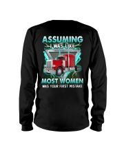 Trucker:Assuming I am like most women is a mistake Long Sleeve Tee thumbnail