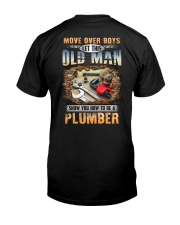 Let this Old Man show you How to be a Plumber Classic T-Shirt back