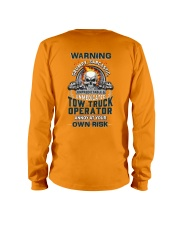 Tow Truck Operator: Annoy at your own risk  Long Sleeve Tee thumbnail