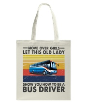 Old Lady will show how to be a Bus Driver Tote Bag thumbnail