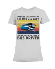 Old Lady will show how to be a Bus Driver Premium Fit Ladies Tee thumbnail