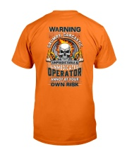 Operator: Annoy at your own risk  Classic T-Shirt back