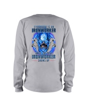 Until the real Ironworker shows up Long Sleeve Tee thumbnail