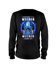 Everyone's a Welder until the real one shows up Long Sleeve Tee tile
