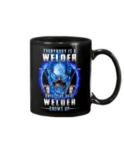 Everyone's a Welder until the real one shows up Mug tile