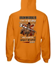 Ironworker: I can fix what stupid does Hooded Sweatshirt back