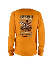 Ironworker: I can fix what stupid does Long Sleeve Tee thumbnail
