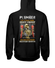 Plumber:I try to make things idiot proof Hooded Sweatshirt thumbnail