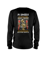 Plumber:I try to make things idiot proof Long Sleeve Tee thumbnail