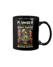 Plumber:I try to make things idiot proof Mug tile