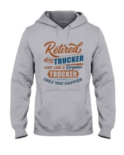 Retired Trucker just like regular only way happier Hooded Sweatshirt tile
