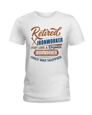 Retired Ironworker only way happier Ladies T-Shirt thumbnail