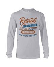 Retired Ironworker only way happier Long Sleeve Tee thumbnail