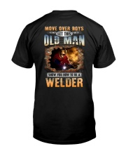 Let this Old Man show you How to be a Welder Classic T-Shirt back