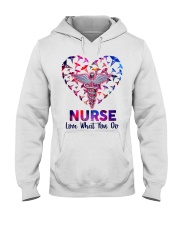 Nurse Love what you do  Hooded Sweatshirt front