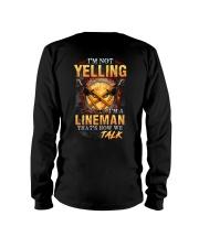 I am not yelling that's how Lineman's talk Long Sleeve Tee thumbnail