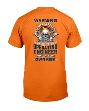 Operating Engineer: Annoy at your own risk  Classic T-Shirt back
