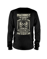 Machinist: Hardest part of my job Long Sleeve Tee thumbnail