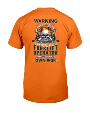 Forklift Operator: Annoy at your own risk  Classic T-Shirt back