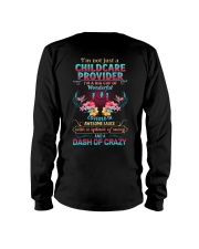 Childcare Providers are wonderful sassy crazy Long Sleeve Tee thumbnail