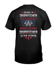 Being a retired Dispatcher is an honor Classic T-Shirt back