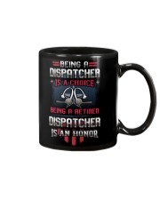 Being a retired Dispatcher is an honor Mug thumbnail
