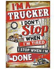 Trucker: I stop when I am done 11x17 Poster front