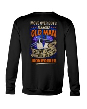 Old Man will show how to be an Ironworker Crewneck Sweatshirt thumbnail