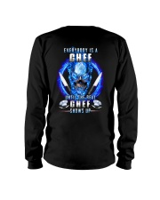 Everyone's a Chef until the real one shows up Long Sleeve Tee tile