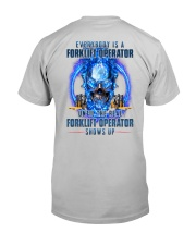 Until the real Forklift Operator shows up Classic T-Shirt back