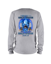Until the real Forklift Operator shows up Long Sleeve Tee thumbnail