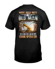 This Old Man show you How to be a Crane Operator Classic T-Shirt back