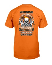 Crane Operator: Annoy at your own risk  Classic T-Shirt back