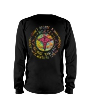 Nurse because Your life is worth my time Long Sleeve Tee tile