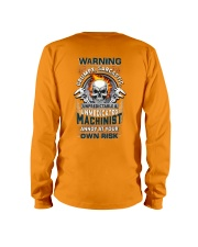 Machinist: Annoy at your own risk  Long Sleeve Tee thumbnail