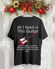 ALL I NEED IS THIS GUITAR Classic T-Shirt lifestyle-holiday-crewneck-front-2