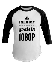 I Sea My Goals In 1080p Baseball Tee thumbnail