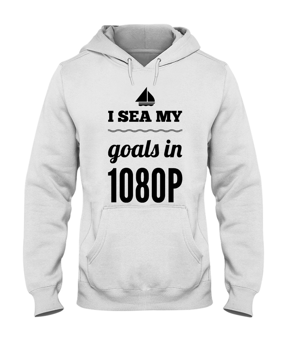 I Sea My Goals In 1080p Hooded Sweatshirt