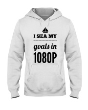 I Sea My Goals In 1080p Hooded Sweatshirt front