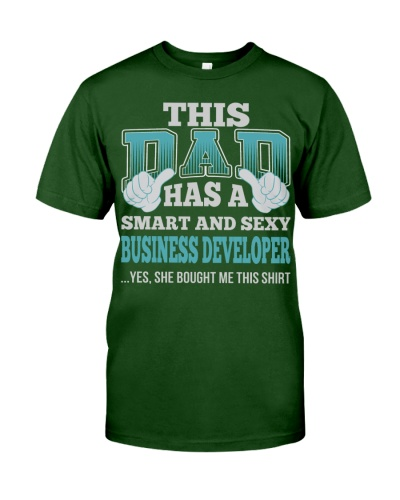 DAD HAS SEXY BUSINESS DEVELOPER JOB SHIRTS