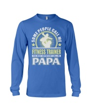 CALL ME FITNESS TRAINER PAPA JOB SHIRTS Long Sleeve Tee front