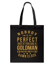 NOBODY PERFECT GOLDMAN NAME SHIRTS Tote Bag thumbnail