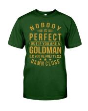 NOBODY PERFECT GOLDMAN NAME SHIRTS Classic T-Shirt front