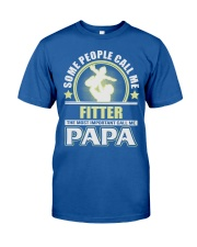 CALL ME FITTER PAPA JOB SHIRTS Classic T-Shirt front