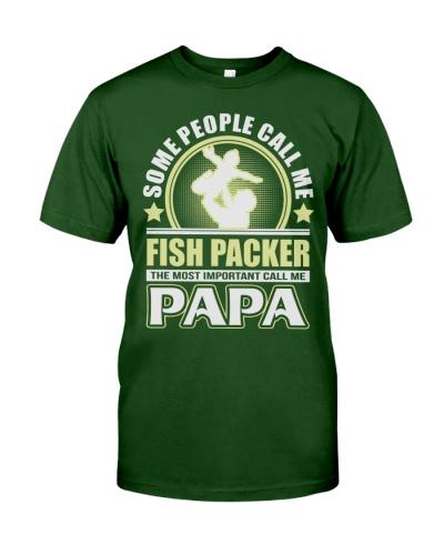 CALL ME FISH PACKER PAPA JOB SHIRTS
