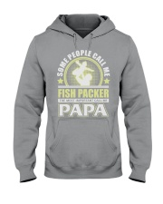 CALL ME FISH PACKER PAPA JOB SHIRTS Hooded Sweatshirt thumbnail
